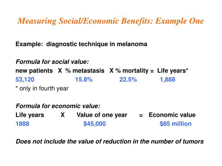 Measuring Social/Economic Benefits: Example One