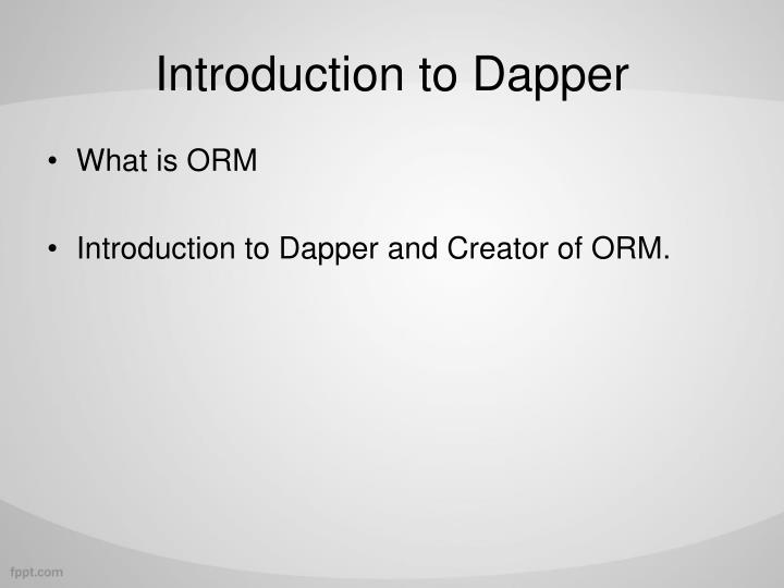 Introduction to Dapper