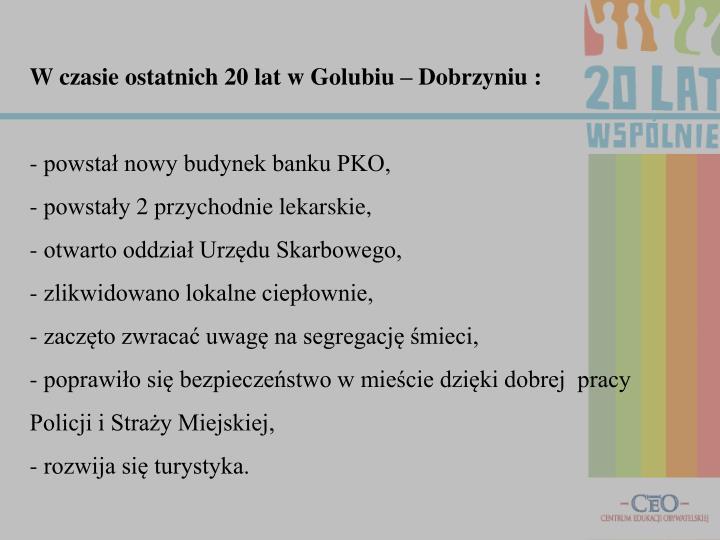 W czasie ostatnich 20 lat w Golubiu – Dobrzyniu :