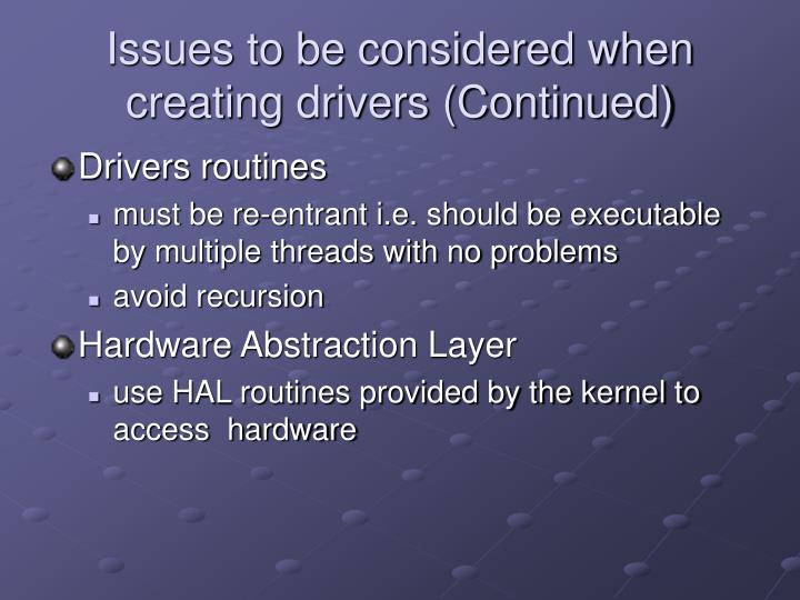 Issues to be considered when creating drivers (Continued)