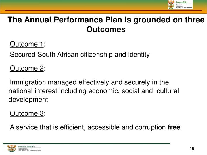The Annual Performance Plan is grounded on three Outcomes