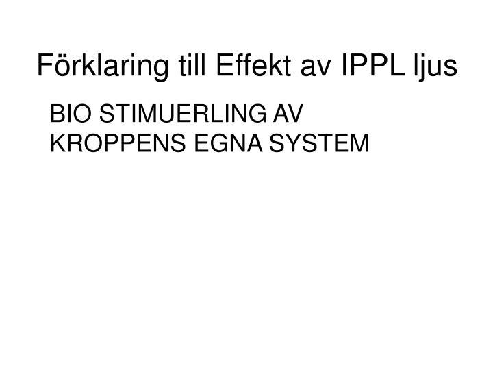 Förklaring till Effekt av IPPL ljus