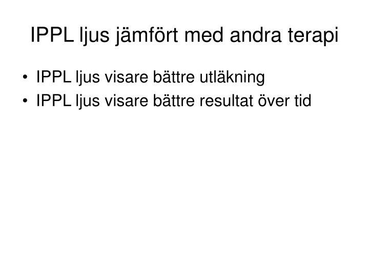 IPPL ljus jämfört med andra terapi
