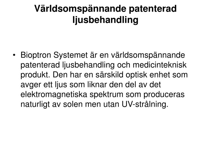 Världsomspännande patenterad ljusbehandling
