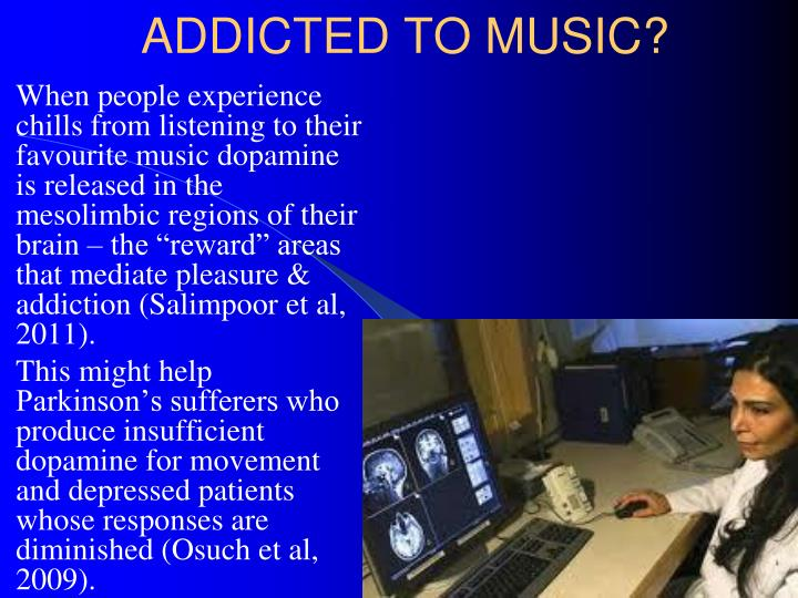 ADDICTED TO MUSIC?