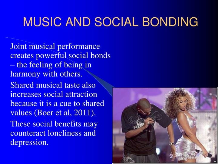 MUSIC AND SOCIAL BONDING