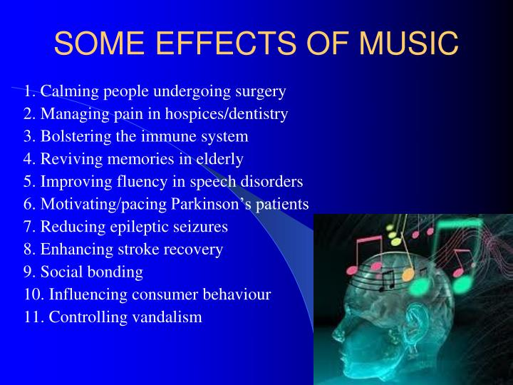SOME EFFECTS OF MUSIC
