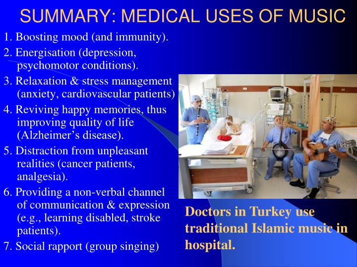 SUMMARY: MEDICAL USES OF MUSIC
