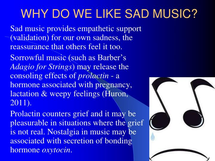 WHY DO WE LIKE SAD MUSIC?