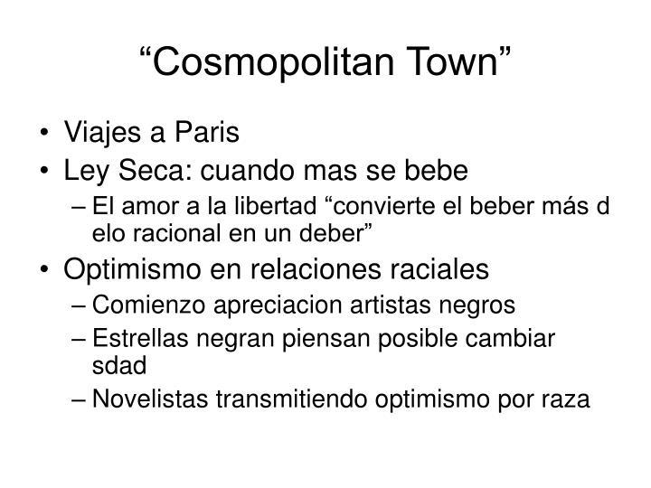 """Cosmopolitan Town"""