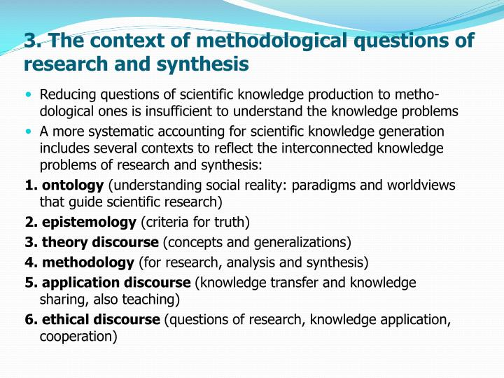 3. The context of methodological questions of research and synthesis