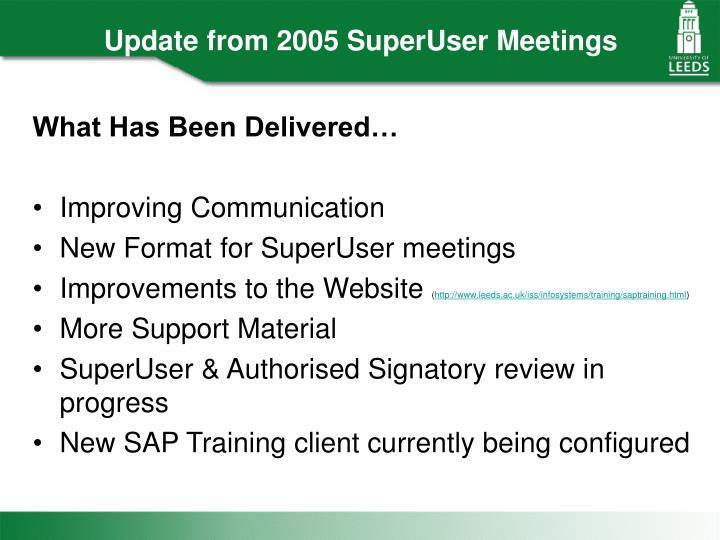 Update from 2005 SuperUser Meetings
