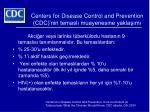 centers for disease control and prevention cdc nin temasl muayenesine yakla m