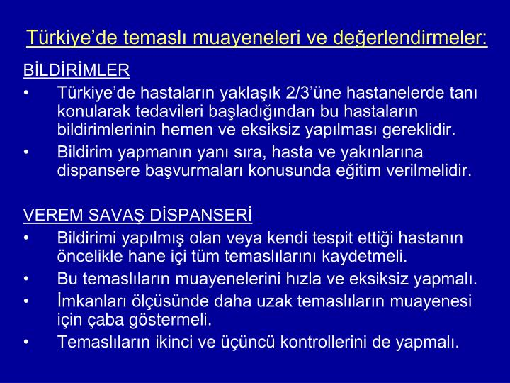 Türkiye'de temaslı muayeneleri ve değerlendirmeler: