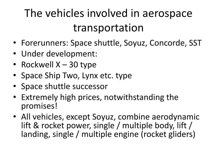 The vehicles involved in aerospace transportation