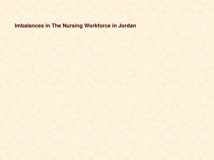 Imbalances in The Nursing Workforce in Jordan