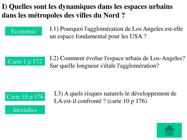 I) Quelles sont les dynamiques dans les espaces urbains dans les métropoles des villes du Nord ?
