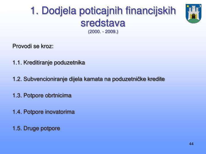 1. Dodjela poticajnih financijskih sredstava
