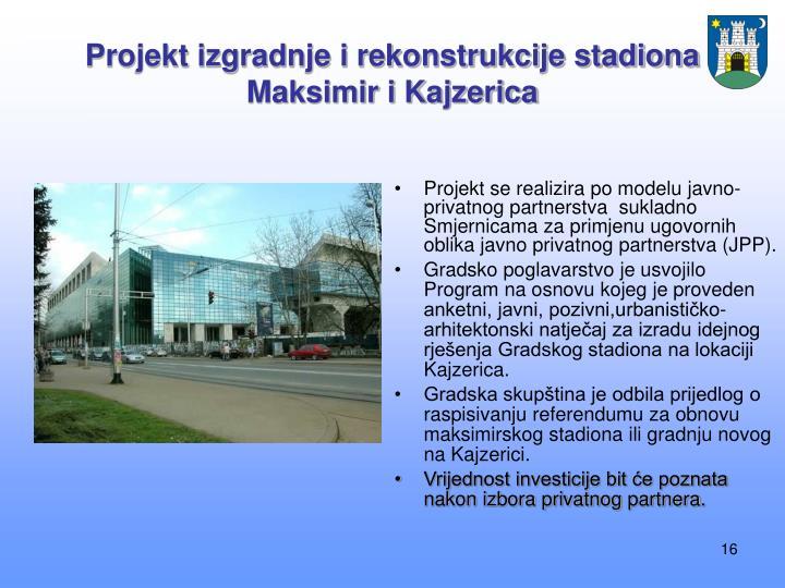 Projekt se realizira po modelu javno-privatnog partnerstva  sukladno Smjernicama za primjenu ugovornih oblika javno privatnog partnerstva (JPP).