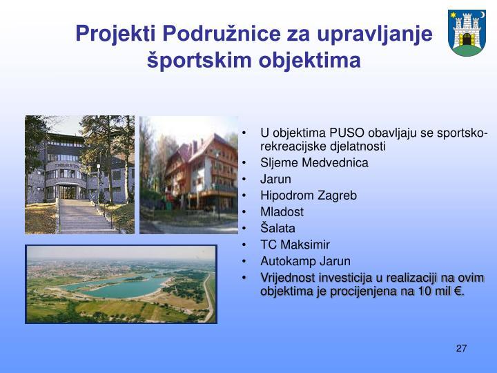 U objektima PUSO obavljaju se sportsko- rekreacijske djelatnosti