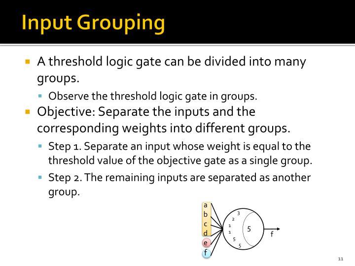 Input Grouping