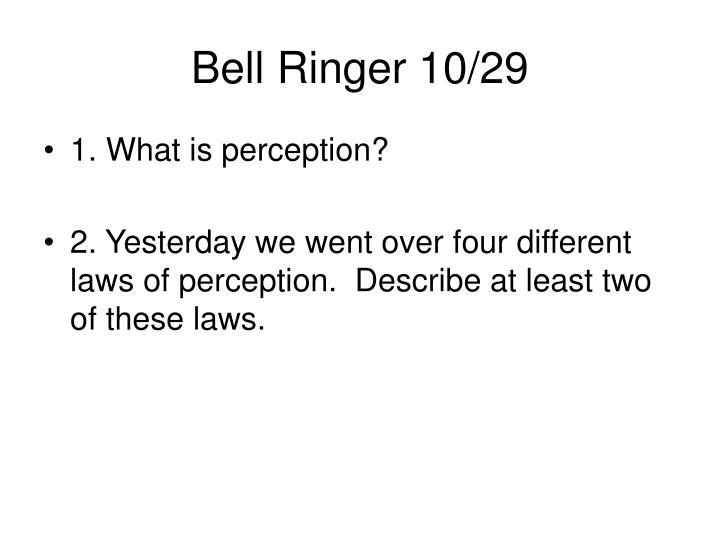 Bell Ringer 10/29