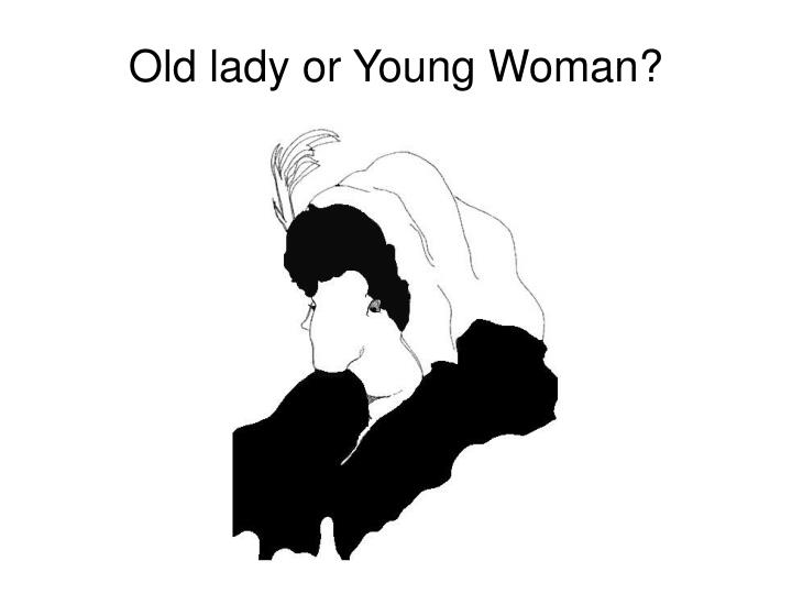 Old lady or Young Woman?