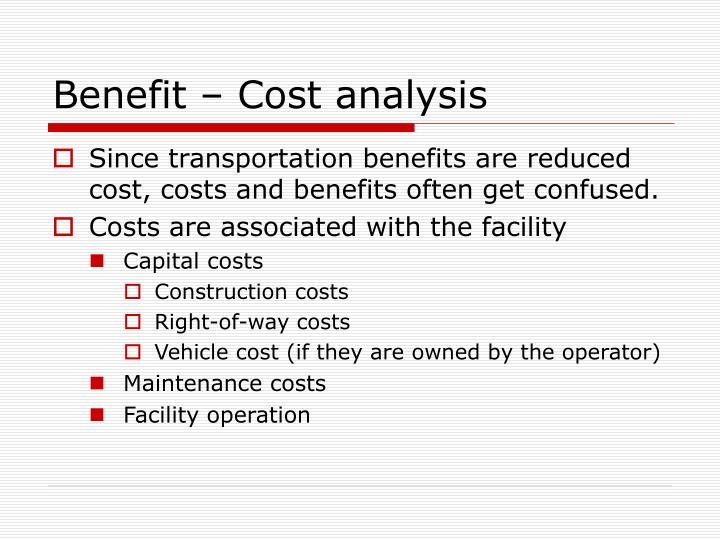 Benefit – Cost analysis