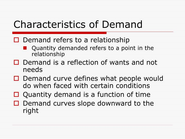 Characteristics of Demand