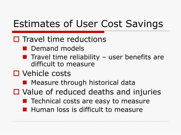 Estimates of User Cost Savings