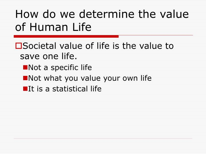 How do we determine the value of Human Life