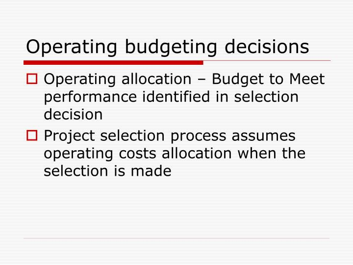 Operating budgeting decisions