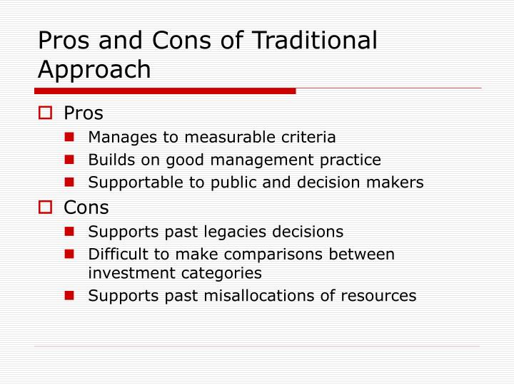 Pros and Cons of Traditional Approach