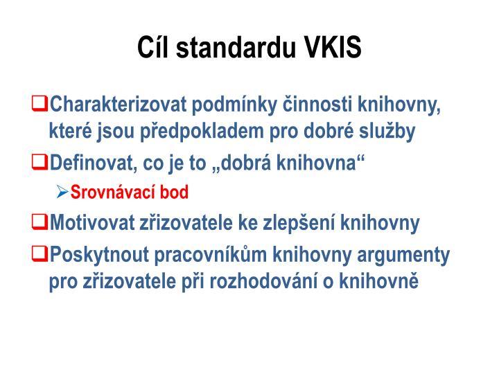Cíl standardu VKIS
