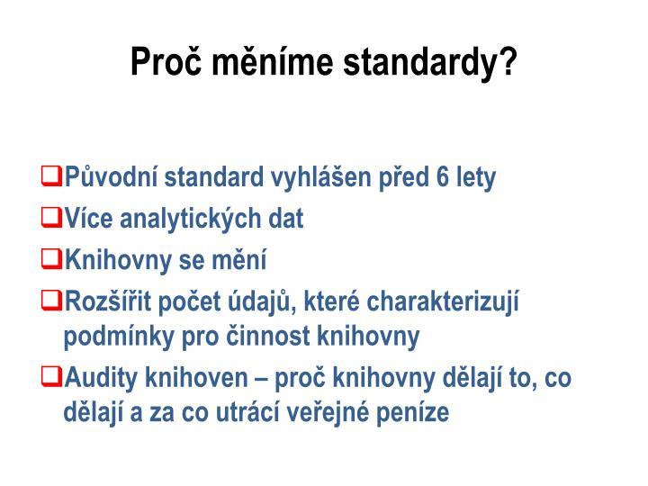 Proč měníme standardy?