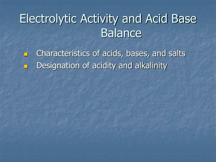 Electrolytic Activity and Acid Base Balance