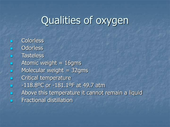 Qualities of oxygen