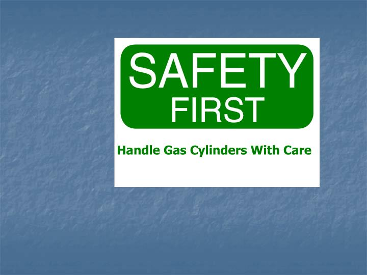 Handle Gas Cylinders With Care
