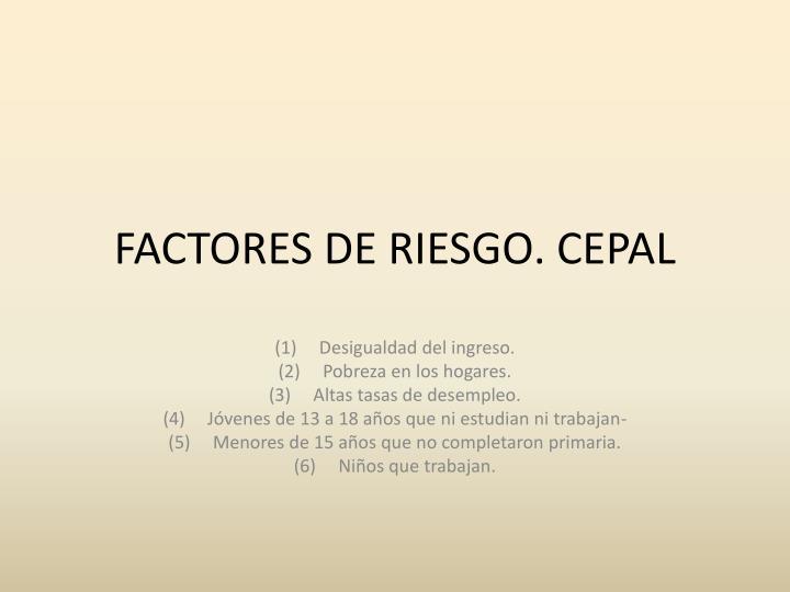 FACTORES DE RIESGO. CEPAL