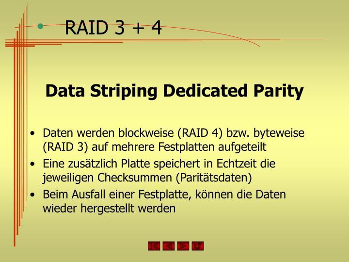 RAID 3 + 4