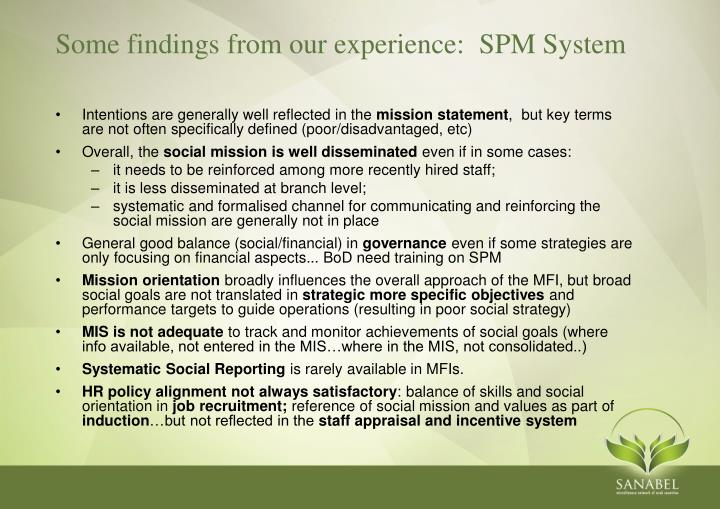 Some findings from our experience:  SPM System