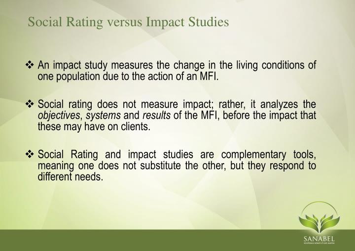Social Rating versus Impact Studies