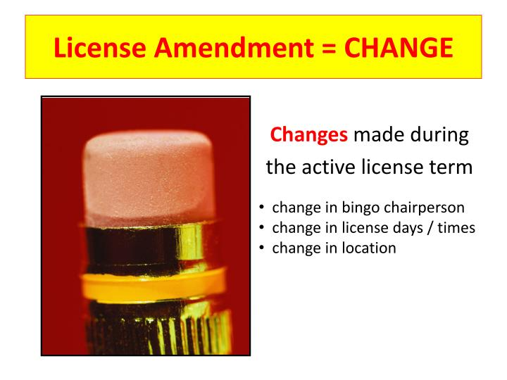 License Amendment = CHANGE