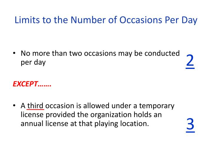 No more than two occasions may be conducted per day