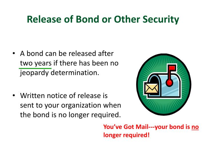 Release of Bond or Other Security