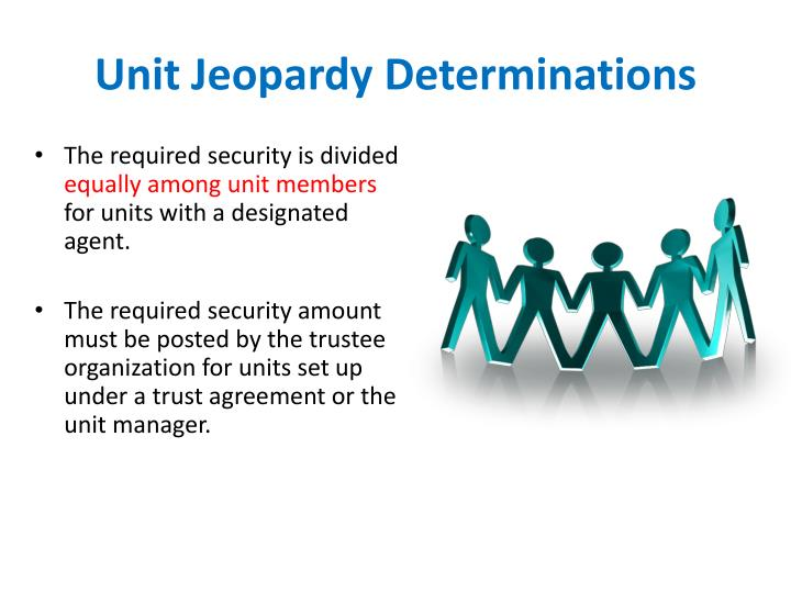 Unit Jeopardy Determinations