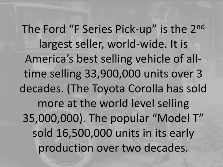 The Ford F Series Pick-up is the 2