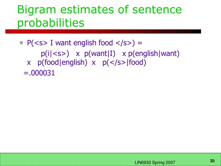 Bigram estimates of sentence probabilities