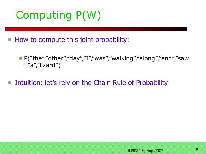 Computing P(W)