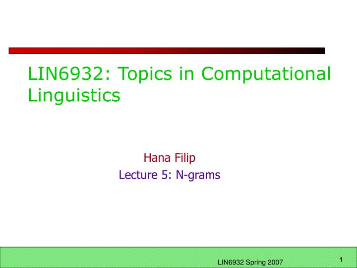 Lin6932 topics in computational linguistics